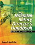 The Hospital Safety Director's Handbook, Steven A. McArthur, 1601465769