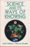 Science and Its Ways of Knowing, Hatton, John and Plouffe, Paul B., 0132055767