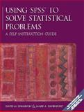 Using SPSS to Solve Statistical Problems : A Self-Instruction Guide, Davenport, Mark A. and Shannon, David M., 0132675765