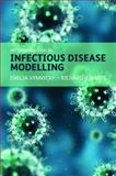 An Introduction to Infectious Disease Modelling, Vynnycky, Emilia and White, Richard, 0198565763