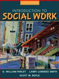 Introduction to Social Work, Farley, O. William and Smith, Larry L., 0205625762