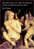 The Revival of the Olympian Gods in Renaissance Art, Freedman, Luba, 0521815762