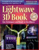The LightWave 3D Book : Tips, Techniques, and Ready-to-Use Objects, Tome, Chris, 0879305762