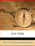 Ale Verk, 1835-1917 Mendele Mokher and 1835-1917 Mendele Mokher Sefarim, 1149265760