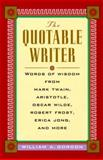 The Quotable Writer, William A. Gordon, 0071355766