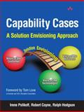 Capability Cases : A Solution Envisioning Approach, Hodgson, Ralph and Allemang, Dean, 0321205766