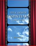 Title Design Essentials for Film and Video, Mary Plummer, 0321445767