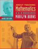 About Teaching Mathematics : A K-8 Resource, Third Edition, Marilyn Burns, 0941355764