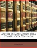 Annali Di Matematica Pura Ed Applicata, Anonymous, 1148715762