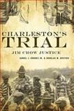 Charleston's Trial : Jim Crow Justice, Crooks Jr, Daniel J. and Bostick, Douglas W., 1596295767