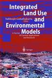 Integrated Land Use and Environmental Models : A Survey of Current Applications and Research, , 3540005765