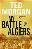 My Battle of Algiers, Ted Morgan, 0061205761