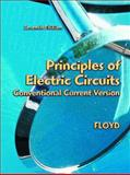 Principles of Electric Circuits : Conventional Current Version, Floyd, Thomas L., 0130985767