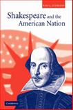 Shakespeare and the American Nation, Sturgess, Kim C., 0521035767