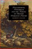 Balladeering, Minstrelsy, and the Making of British Romantic Poetry, McLane, Maureen N., 0521895766