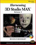 Harnessing 3D Studio MAX Release 3 9780766805767