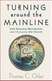 Turning Around the Mainline, Thomas C. Oden, 0801065763