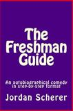 The Freshman Guide, Jordan Scherer, 1500455768