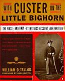 With Custer on the Little Big Horn, William O. Taylor, 0140255761