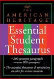 The American Heritage Essential Student Thesaurus, American Heritage Dictionary Editors, 0395785766