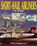 Short-Haul Airliners at Work, Philip Handleman, 0760305765