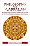 Philosophy and Kabbalah : Elijah Benamozegh and the Reconciliation of Western Thought and Jewish Esotericism, Guetta, Alessandro, 079147576X