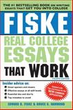Fiske Real College Essays That Work, 4E, Edward Fiske and Bruce G. Hammond, 1402295766