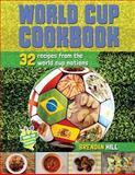 World Cup Cookbook, Brendan Hill, 1500135763