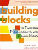 Building Blocks for Teaching Preschoolers with Special Needs, Sandall, Susan Rebecka and Schwartz, Ilene S., 1557665761
