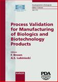 Process Validation for Manufacturing of Biologics and Biotechnology Products Vol. 113 : Conference, Berlin, September 2001: Proceedings, , 3805575769