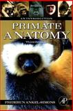 Primate Anatomy : An Introduction, Ankel-Simons, Friderun, 0123725763