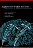 Higher-Order Motor Disorders : From Neuroanatomy and Neurobiology to Clinical Neurology, , 0198525761