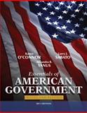 Essentials of American Government 2011 : Roots and Reform, O'Connor, Karen J. and Sabato, Larry J., 0205825761