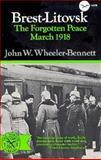 Brest Litovsk : The Forgotten Peace, March 1918, Wheeler-Bennett, John W., 0393005763