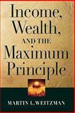 Income, Wealth, and the Maximum Principle, Weitzman, Martin L., 0674025768