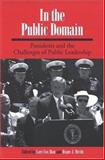 In the Public Domain : Presidents and the Challenges of Public Leadership, , 0791465764