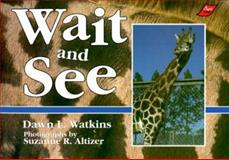 Wait and See, Dawn L. Watkins, 089084576X