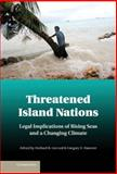 Threatened Island Nations : Legal Implications of Rising Seas and a Changing Climate, , 1107025761