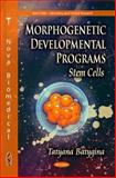 Morphogenetic Developmental Programs : Stem Cells, Batygina Komarov, Tatyana, 1612095763