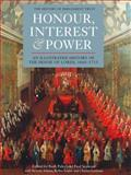 Honour, Interest and Power : An Illustrated History of the House of Lords, 1660-1715, , 1843835762