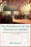 The Community of the College of Justice : Edinburgh and the Court of Session, 1687-1808, Finlay, John, 0748645772