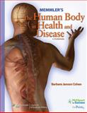 Memmler's the Human Body in Health and Disease, Cohen, Barbara Janson and Cohen, Barbara J., 0781765773