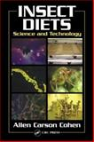 Insect Diets : Science and Technology, Cohen, Allen Carson, 0849315778