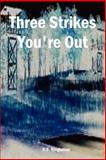 Three Strikes You're Out, Kingsolver, S. S., 1411605772