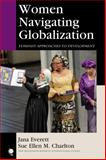Women Navigating Globalization : Feminist Approaches to Development, Everett, Jana and Charlton, Sue Ellen M., 1442225777