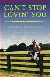 Can't Stop Lovin' You, Lynnette Austin, 1455575771
