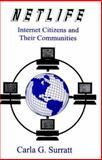 Netlife : Internet Citizens and Their Communities, Surratt, Carla G., 156072577X