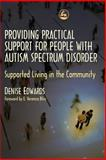 Providing Practical Support for People with Autism Spectrum Disorder, Denise Edwards, 1843105772