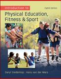 Introduction to Physical Education, Fitness and Sport, Siedentop, Daryl and Van Der Mars, Hans, 0078095778