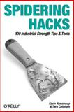 Spidering Hacks : 100 Industrial-Strength Tips and Tools, Hemenway, Kevin and Calishain, Tara, 0596005776
